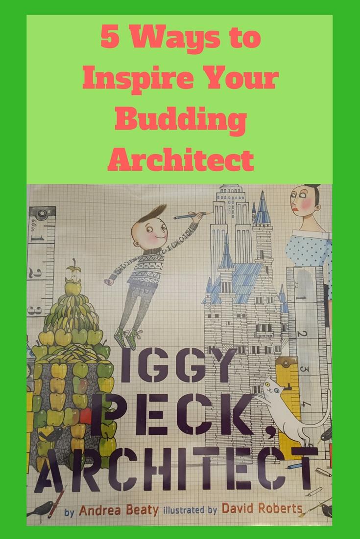 5 Ways to Inspire Your Budding Architect