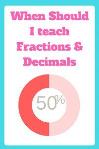 When Should I teach Fractions or Decimals