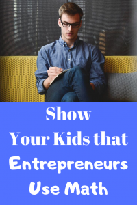 Entrepreneurs use math