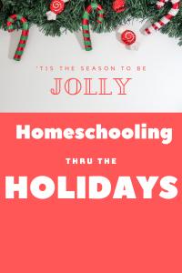 homeschooling thru the holidays