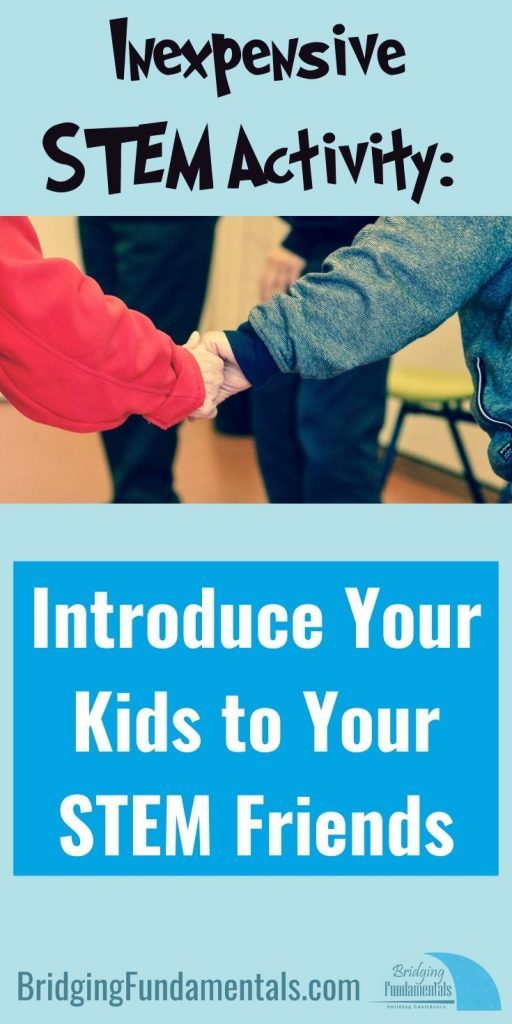 Inexpensive STEM Activity: Introduce Your Kids to Your STEM Friends